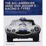 The All-American Hero and Jaguar's Racing E-types By Phillip Bingham