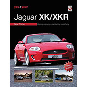 REVISED: You & Your Jaguar XK/XKR: Buying, Enjoying, Maintain, Modify