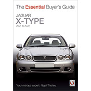 Jaguar X-TYPE 2001 to 2009 - The Essential Buyer's Guide by Nigel Thorley